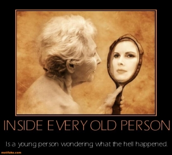 inside-every-old-person-is-young-wondering-what-the-hell-hap-demotivational-posters-1389501135